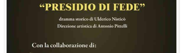 """Sabato 13 Luglio a Chiaravalle il dramma storico """"Presidio di Fede"""""""