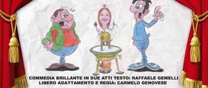 """Chiaravalle - Sabato 29  marzo """"Don Vicenzu, mastru Turi e l'imbenzioni i l'acqua cadda"""""""