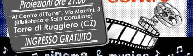 Torre di Ruggiero - Continua l'appuntamento settimanale con la rassegna cinematografica
