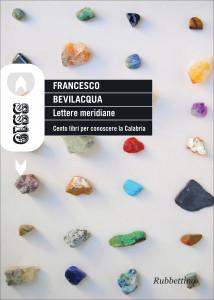 Lettere meridiane. Cento libri per conoscere la Calabria