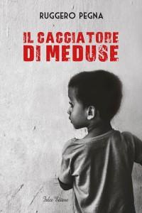 """Nella Giornata Mondiale del Rifugiato e del Migrante, arriva in libreria """"Il cacciatore di meduse"""""""